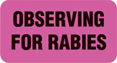 Item# V-37195T  'Observing for Rabies' Label