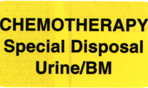 Item# V-AN126  'Chemotherapy Special Disposal Urine/BM' Label