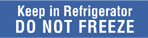 Item# V-FP105  'Keep Refrigerated Do Not Freeze' Label