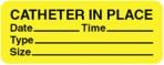 Item# V-SD131  'Catheter In Place' Label
